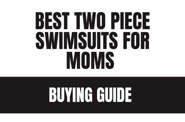 Best Two Piece Swimsuits For Moms