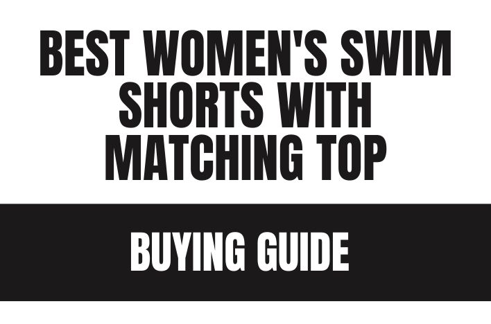 Best Women's Swim Shorts With Matching Top